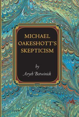 Michael Oakeshott's Skepticism
