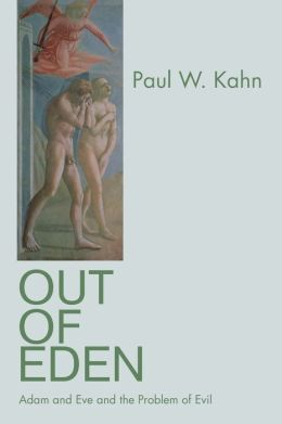 Out of Eden: Adam and Eve and the Problem of Evil