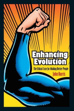 Enhancing Evolution: The Ethical Case for Making Better People (New in Paper)