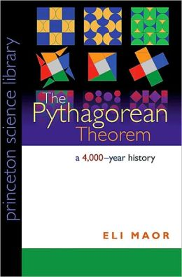 The Pythagorean Theorem: A 4,000-Year History (PSL Edition)