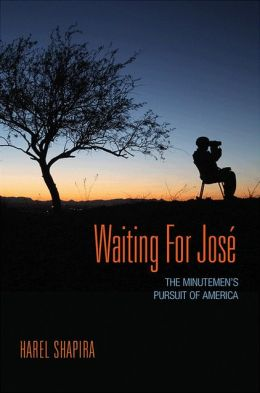 Waiting for Jose: The Minutemen's Pursuit of America
