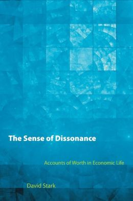 The Sense of Dissonance: Accounts of Worth in Economic Life