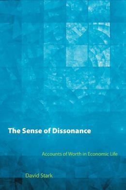 The Sense of Dissonance: Accounts of Worth in Economic Life