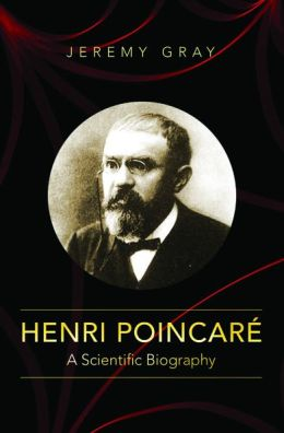 Henri Poincare: A Scientific Biography