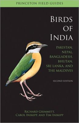 Birds of India: Pakistan, Nepal, Bangladesh, Bhutan, Sri Lanka, and the Maldives (Second Edition)
