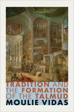 Tradition and the Formation of the Talmud