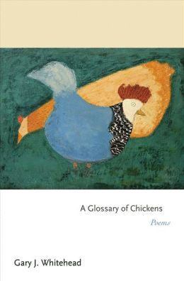 Glossary of Chickens: Poems
