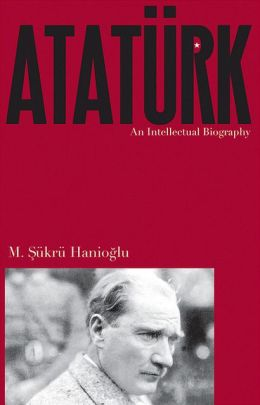 Atat?rk: An Intellectual Biography