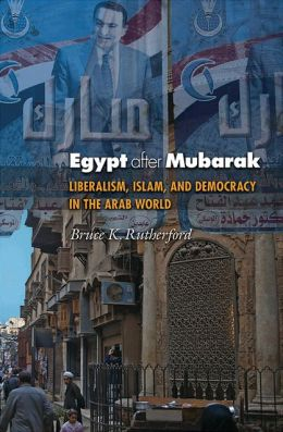 Egypt after Mubarak: Liberalism, Islam, and Democracy in the Arab World (New in Paperback)