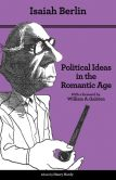 Book Cover Image. Title: Political Ideas in the Romantic Age:  Their Rise and Influence on Modern Thought, Author: Isaiah Berlin