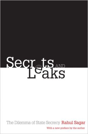 Secrets and Leaks: The Dilemma of State Secrecy