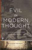 Book Cover Image. Title: Evil in Modern Thought:  An Alternative History of Philosophy, Author: Susan Neiman