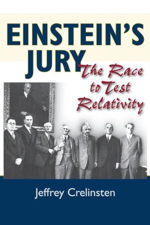 Einstein's Jury: The Race to Test Relativity