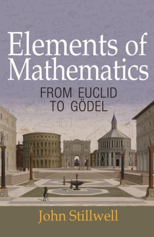 Elements of Mathematics: From Euclid to G?del