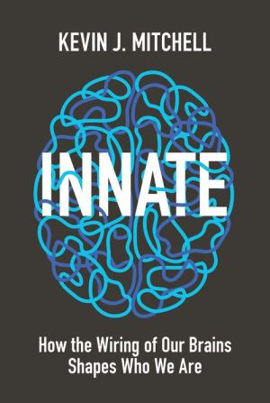 Book Innate: How the Wiring of Our Brains Shapes Who We Are
