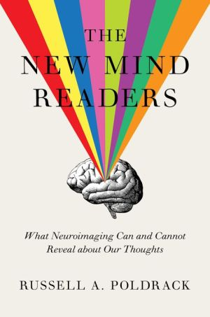 The New Mind Readers: What Neuroimaging Can and Cannot Reveal about Our Thoughts