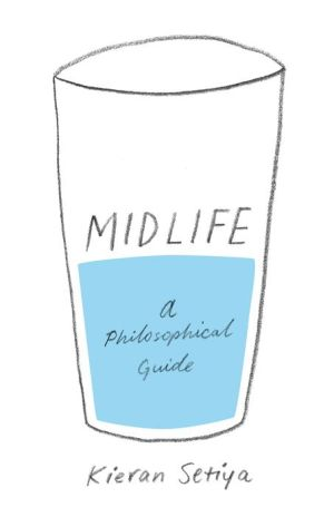 Book Midlife: A Philosophical Guide