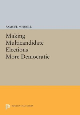 Making Multicandidate Elections More Democratic