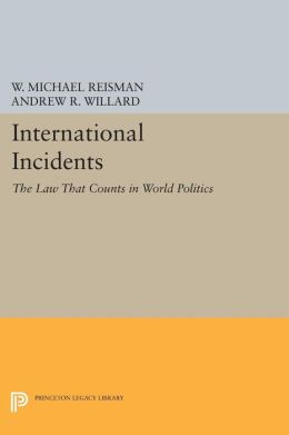 International Incidents: The Law That Counts in World Politics
