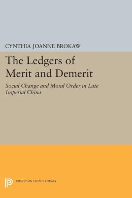The Ledgers of Merit and Demerit: Social Change and Moral Order in Late Imperial China