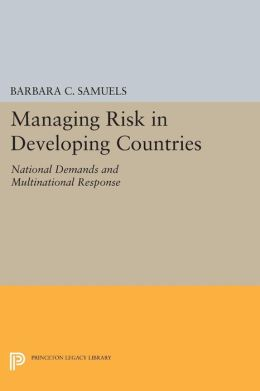 Managing Risk in Developing Countries: National Demands and Multinational Response