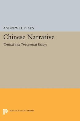 Chinese Narrative: Critical and Theoretical Essays