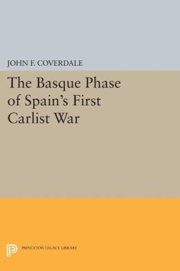 The Basque Phase of Spain's First Carlist War