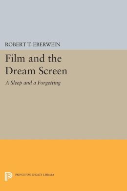 Film and the Dream Screen: A Sleep and a Forgetting
