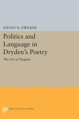 Politics and Language in Dryden's Poetry: The Art of Disguise