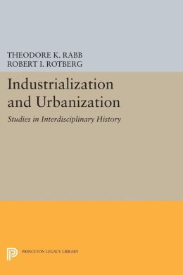 Industrialization and Urbanization: Studies in Interdisciplinary History