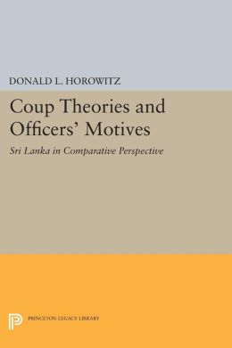 Coup Theories and Officers' Motives: Sri Lanka in Comparative Perspective