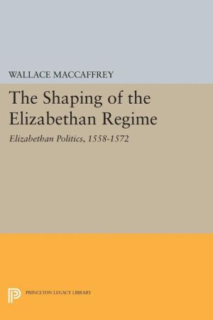 Shaping of the Elizabethan Regime