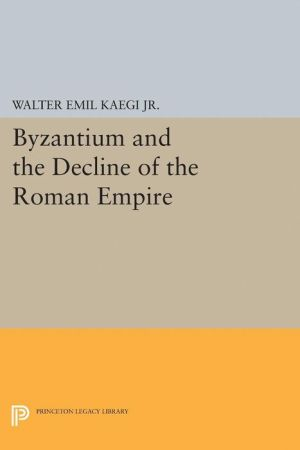 Byzantium and the Decline of the Roman Empire