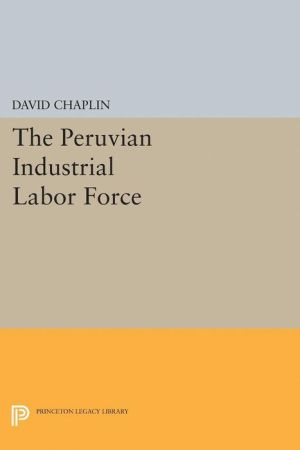 The Peruvian Industrial Labor Force