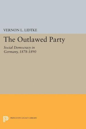 Outlawed Party: Social Democracy in Germany