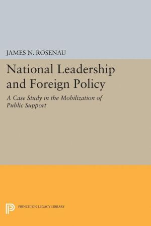 National Leadership and Foreign Policy: A Case Study in the Mobilization of Public Support