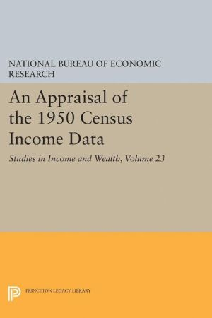 An Appraisal of the 1950 Census Income Data, Volume 23: Studies in Income and Wealth