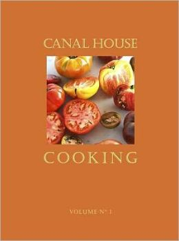 Canal House Cooking Volume No. 1: Summer