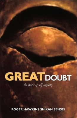 Great Doubt: The Spirit of Self Inquiry