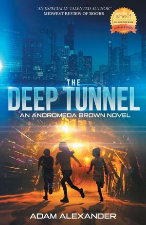The Deep Tunnel: An Andromeda Brown Novel