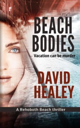 Beach Bodies: A Rehoboth Beach Thriller