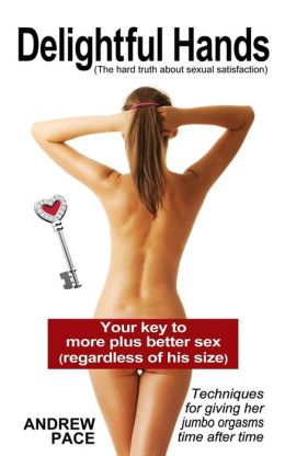 Delightful Hands: Your Keys to Her Erotic Zones