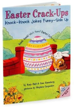 Easter Crack-Ups: Knock-Knock Jokes Funny-Side Up