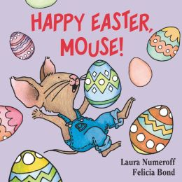 Happy Easter, Mouse! (If You Give... Series)