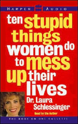 Ten Stupid Things Women Do to Mess Up Their Lives (1 Cassette)