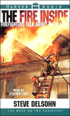 Fire Inside: Firefighters Talk About Their Lives