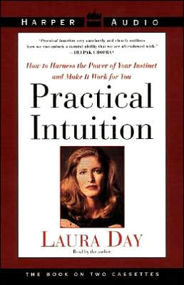 Practical Intuition; How to Harness the Power of Your Instinct and Make It Work for You