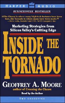 Inside the Tornado: Marketing Strategies from Silicon Valley's Cutting Edge (2 Cassettes)