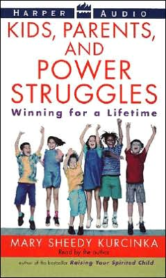 Kids, Parents, and Power Struggles: Winning for a Lifetime