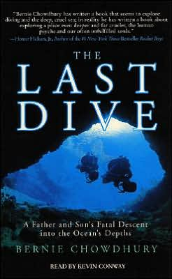 Last Dive: The Harrowing Account of a Father-Son Dive Team and Their Fatal Descent